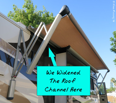"We widened our roof channel so we could ""feed in"" the topper with the big awning retracted."