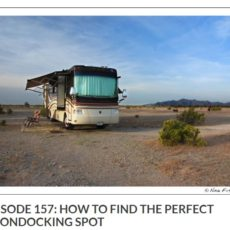 Podcast Interlude: How To Find The Perfect Boondocking Spot